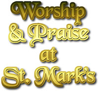 Worship and Praise at St. Mark